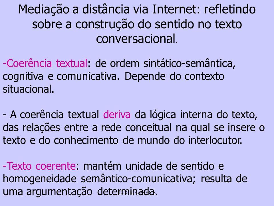 LUCILA PESCE Mediação a distância via Internet: refletindo sobre a construção do sentido no texto conversacional. -Coerência textual: de ordem sintáti
