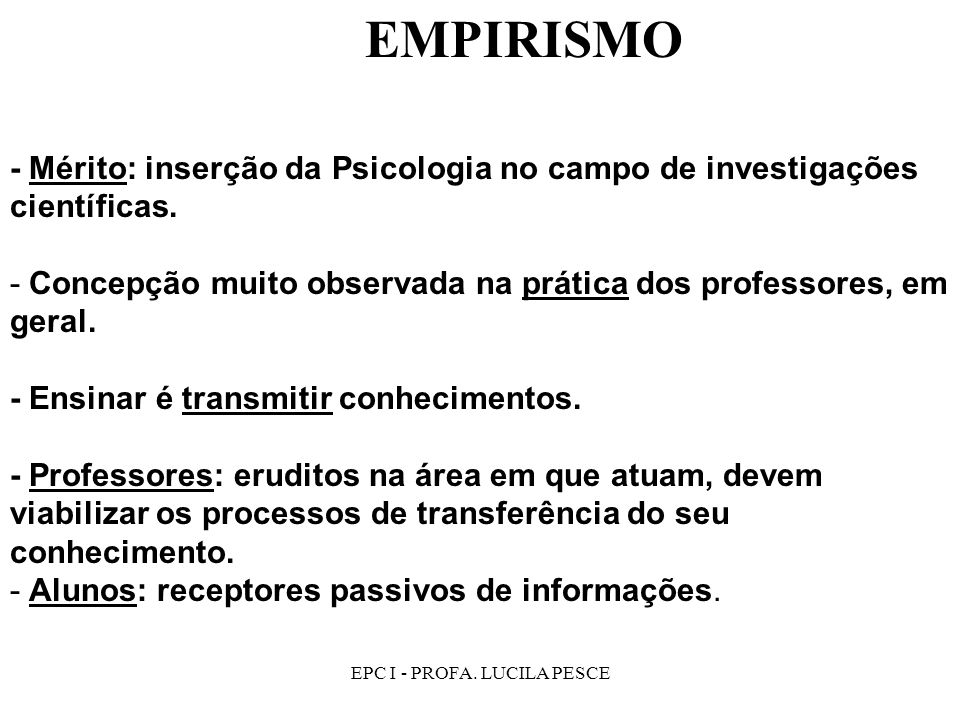 EPC I - PROFA.LUCILA PESCE Reducionismo do Behaviorismo e da Gestalt.