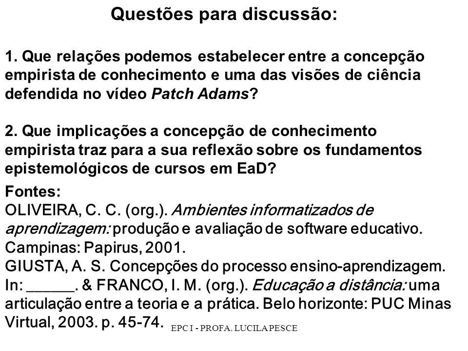 EPC I - PROFA.LUCILA PESCE Questões para discussão: 1.