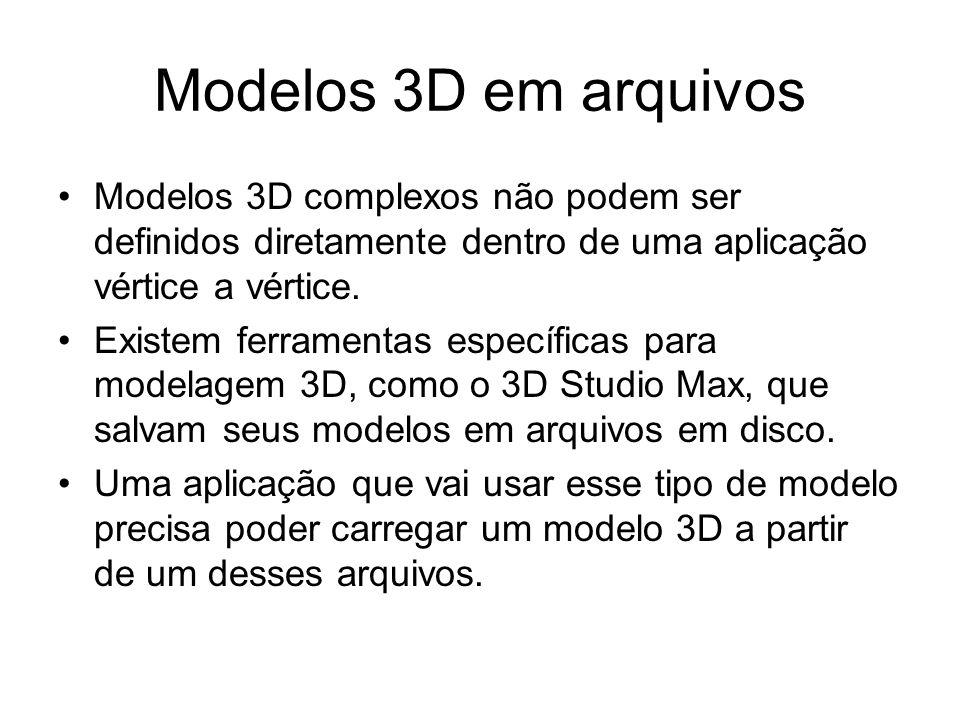Modelos 3D em arquivos Modelos 3D complexos não podem ser definidos diretamente dentro de uma aplicação vértice a vértice. Existem ferramentas específ