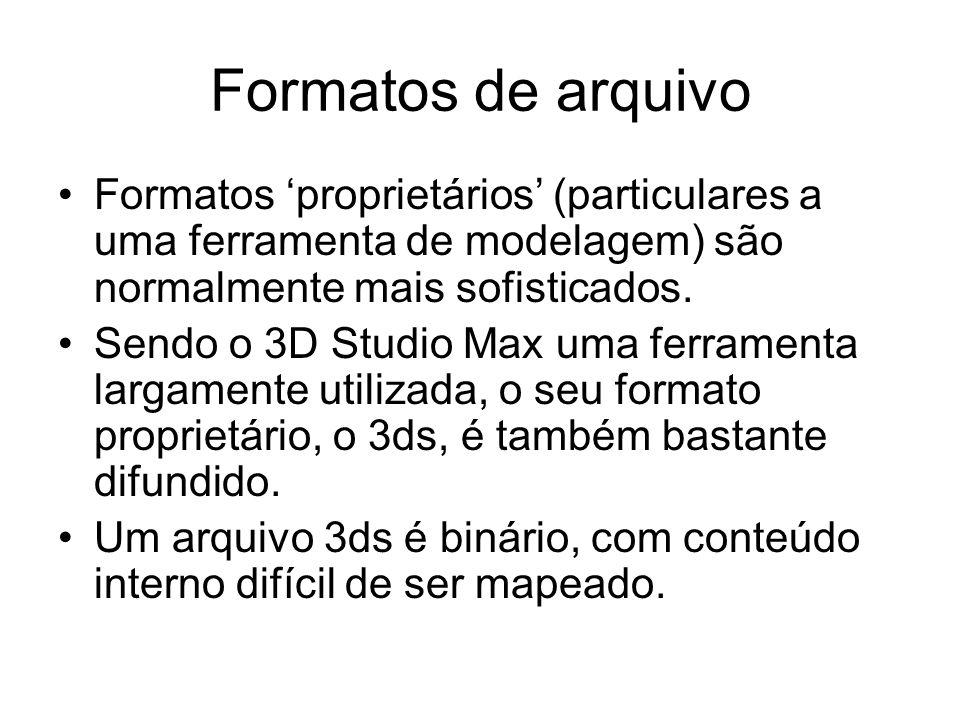Formatos de arquivo Formatos proprietários (particulares a uma ferramenta de modelagem) são normalmente mais sofisticados. Sendo o 3D Studio Max uma f