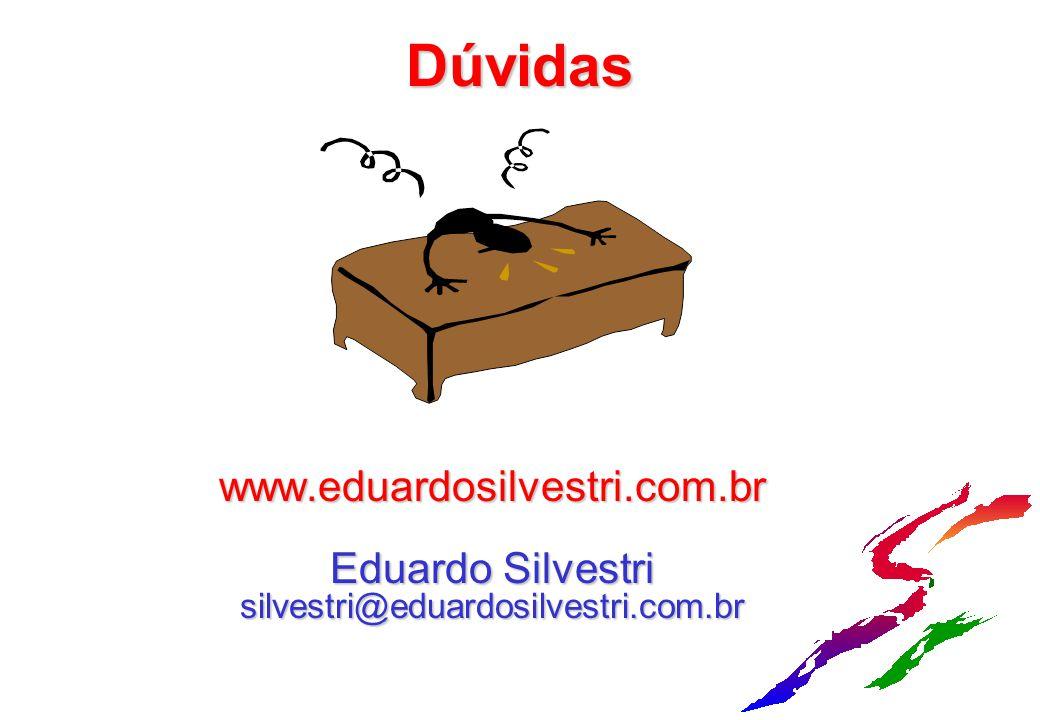 www.eduardosilvestri.com.br Eduardo Silvestri silvestri@eduardosilvestri.com.br Dúvidas