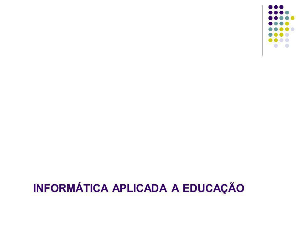 INFORMÁTICA APLICADA A EDUCAÇÃO