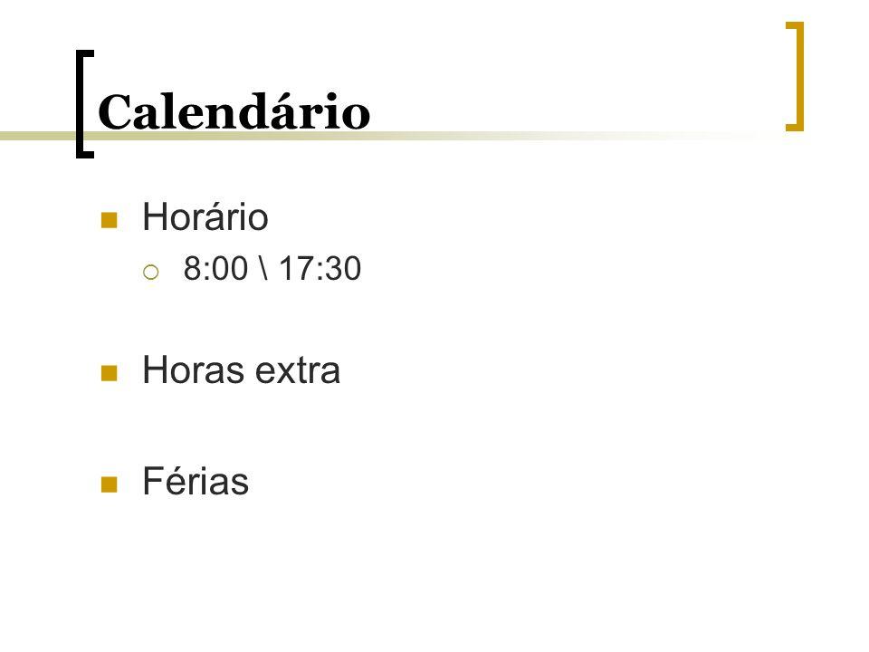 Calendário Horário 8:00 \ 17:30 Horas extra Férias