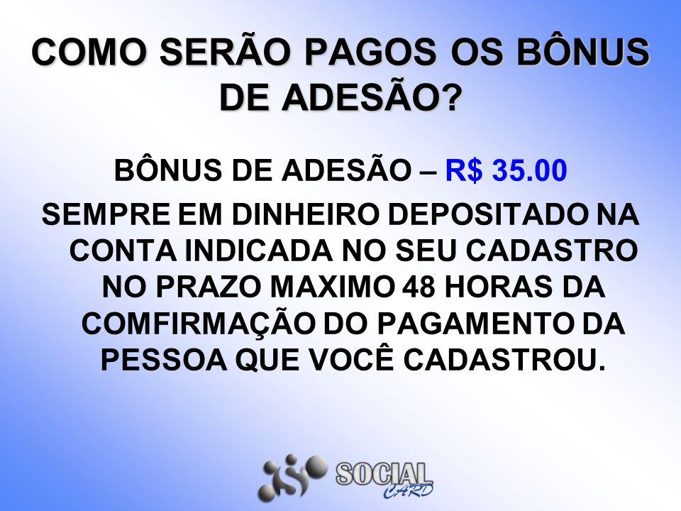 COMO SERÃO PAGOS OS BÔNUS DE ADESÃO.
