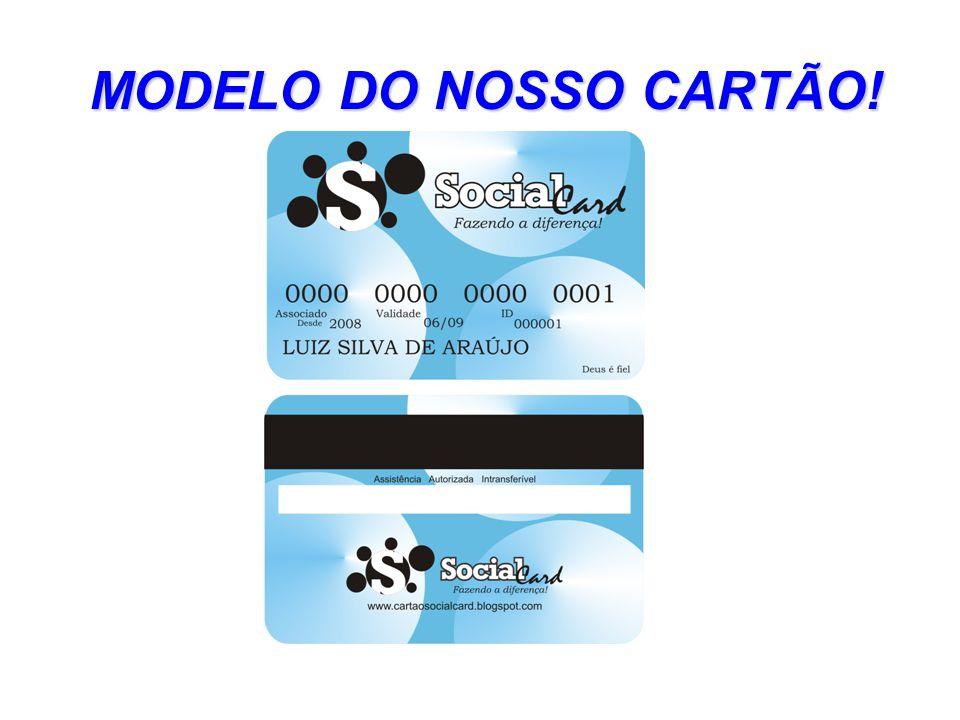 MODELO DO NOSSO CARTÃO!