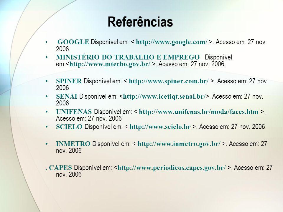 Referências GOOGLE Disponível em:.Acesso em: 27 nov.