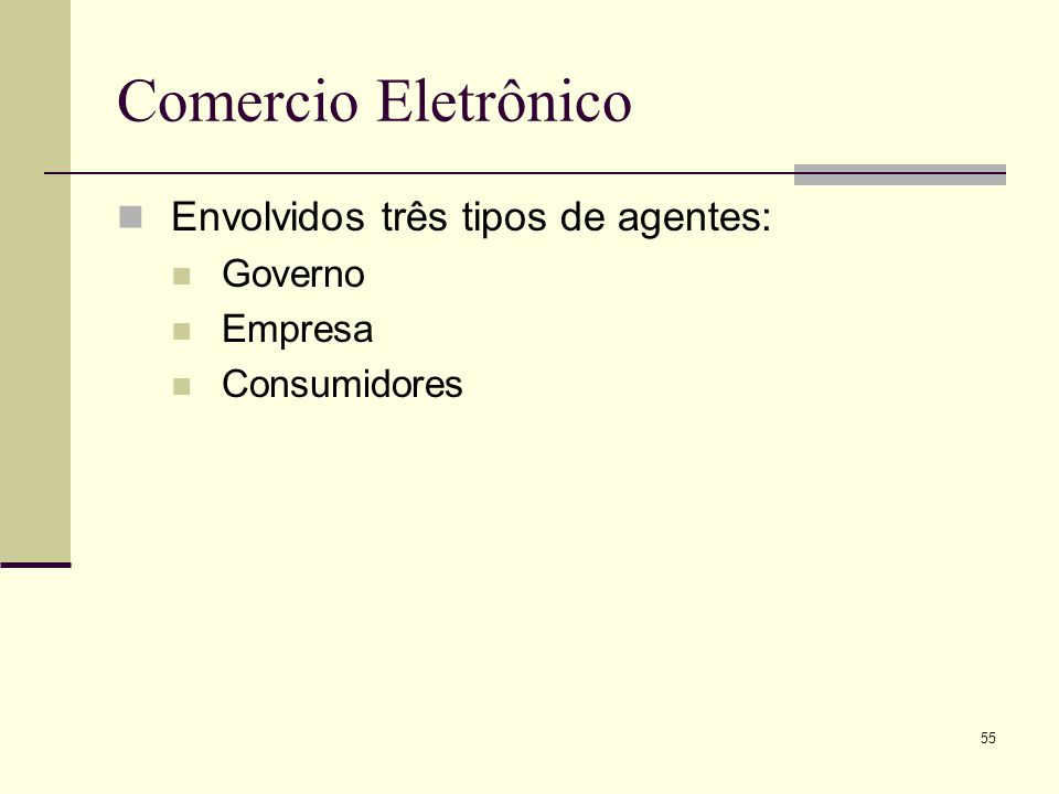 54 Internet - Problemas Interesse comercial em 1993 (área pouco explorada e nova) Problemas: Segurança Como deve ser feita a publicidade Não deve ser