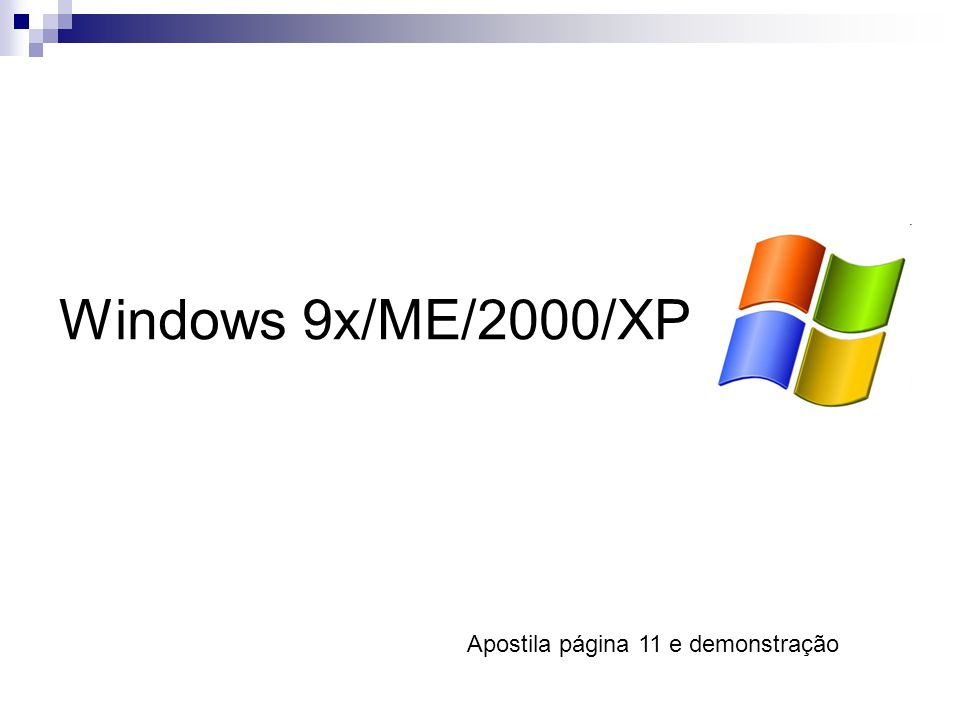 Windows 9x/ME/2000/XP Apostila página 11 e demonstração