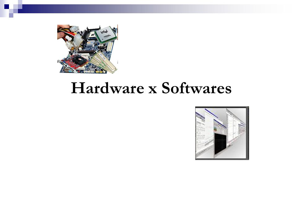 Hardware x Softwares