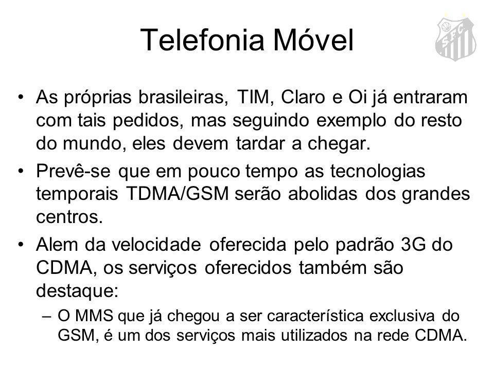 Telefonia Móvel As próprias brasileiras, TIM, Claro e Oi já entraram com tais pedidos, mas seguindo exemplo do resto do mundo, eles devem tardar a che