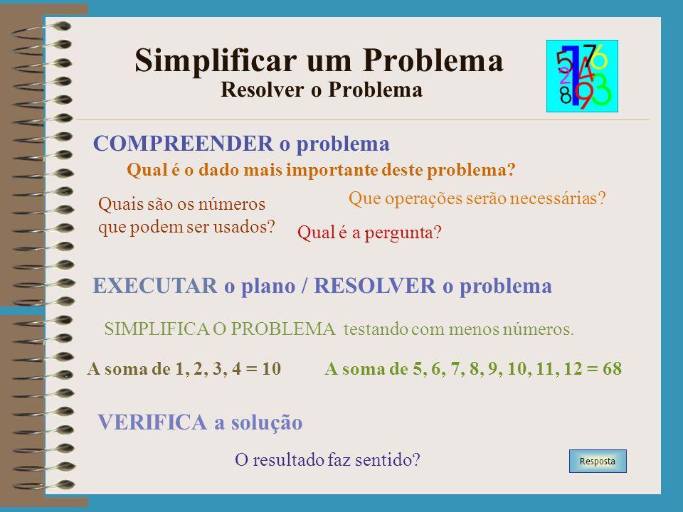 Simplificar um Problema Usa os números 1, 2, 3, 4, 5, 6, 7, 8, 9, 10, 11 e 12. Indica quatro de entre esses números cuja soma seja metade da soma dos