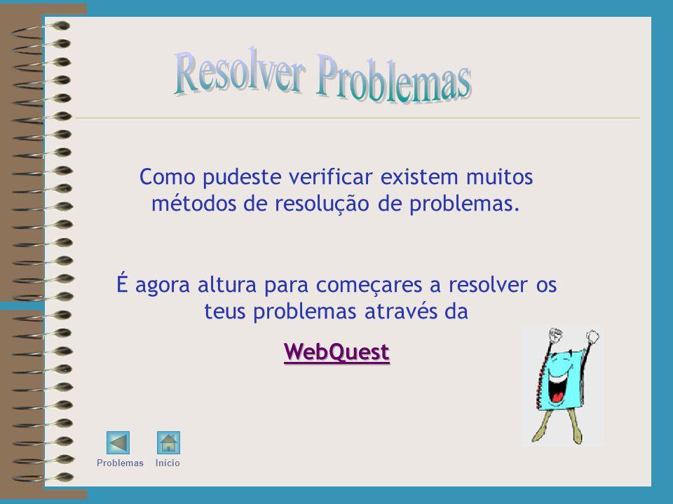 Simplificar um Problema Resposta ao Problema São os números 5, 6, 7 e 8 5+6+7+8 = 26 1+2+3+4+9+10+11+12 =52 26 X 2 = 52 Resolver mais problemas Acabar