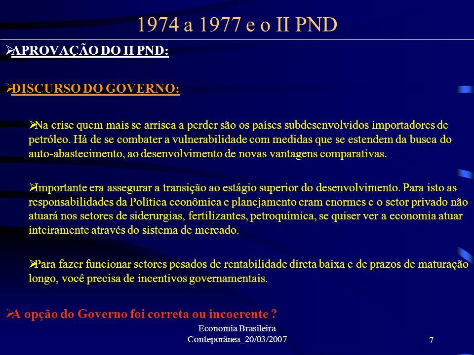 Economia Brasileira Conteporânea_20/03/20077 APROVAÇÃO DO II PND: DISCURSO DO GOVERNO: Na crise quem mais se arrisca a perder são os países subdesenvo