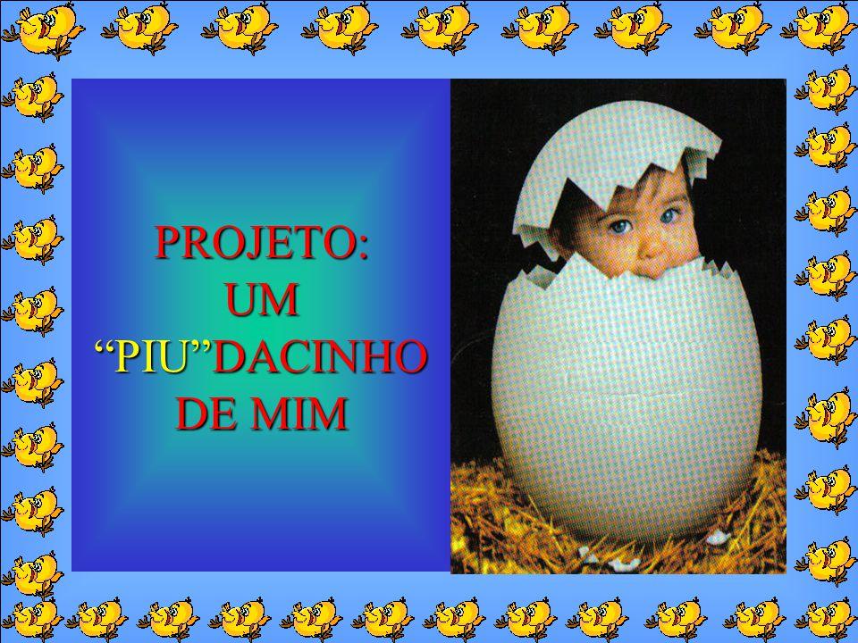 PROJETO: UM PIUDACINHO DE MIM