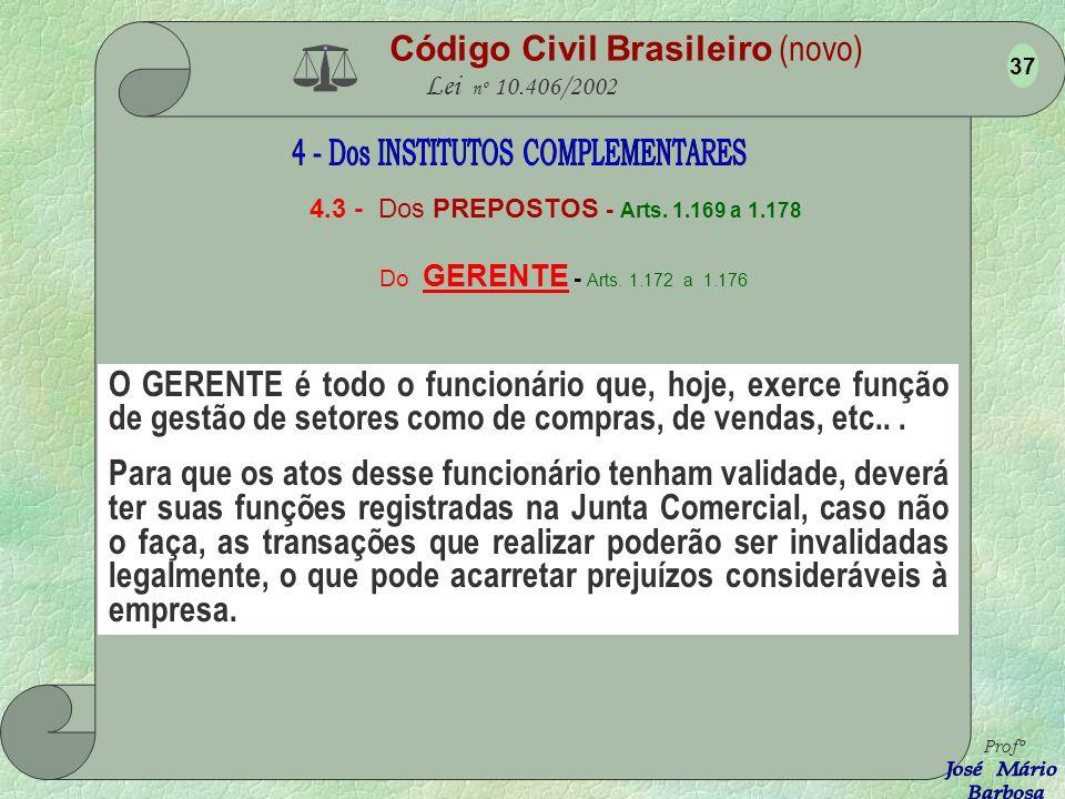 Código Civil Brasileiro (novo) Lei nº 10.406/2002 É o conjunto de bens que o empresário utiliza para o exercício da empresa (art. 1.142). Profº 36 - A