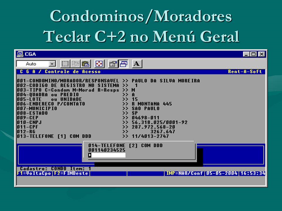 Condominos/Moradores Teclar C+2 no Menú Geral