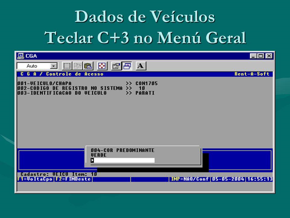Dados de Veículos Teclar C+3 no Menú Geral