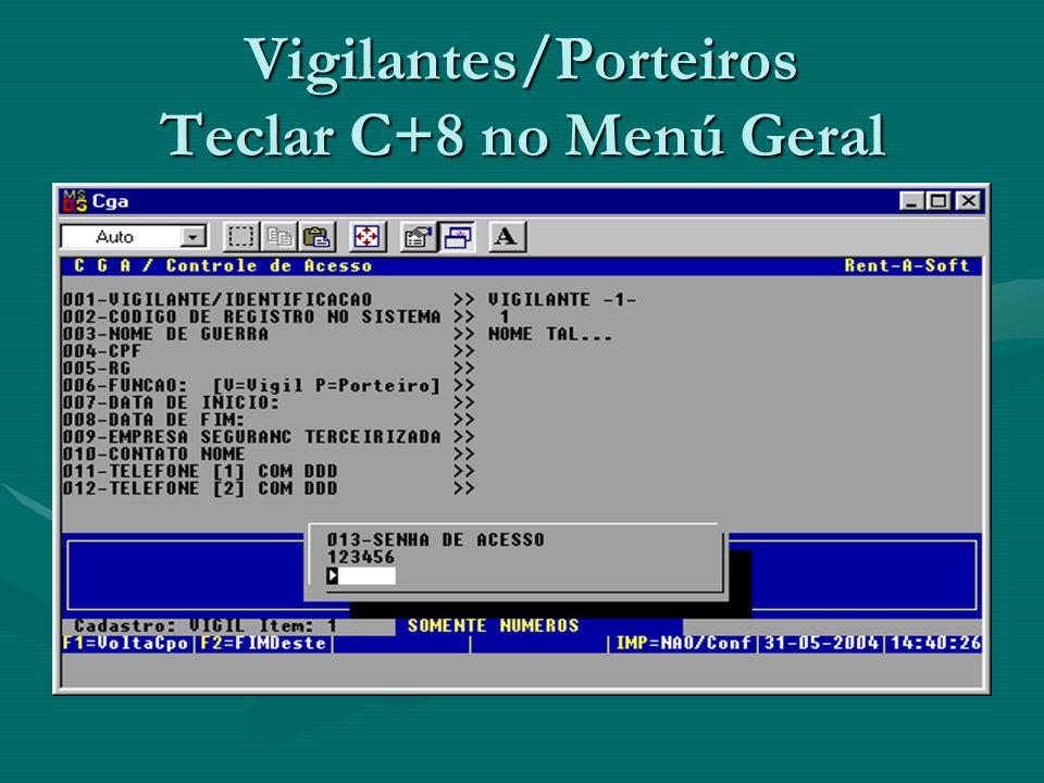 Vigilantes/Porteiros Teclar C+8 no Menú Geral