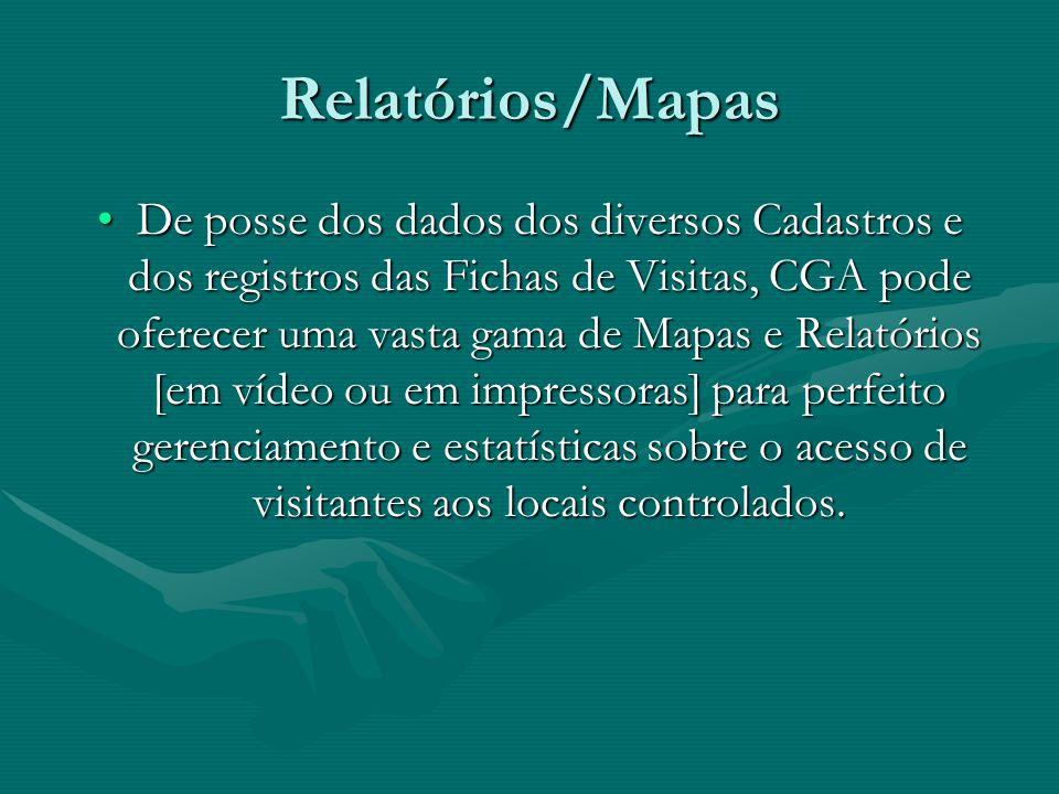 Relatórios/Mapas De posse dos dados dos diversos Cadastros e dos registros das Fichas de Visitas, CGA pode oferecer uma vasta gama de Mapas e Relatóri