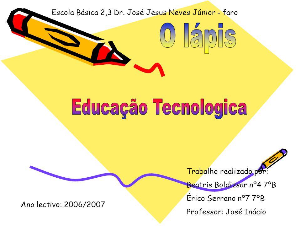 Trabalho realizado por: Beatris Boldizsar nº4 7ºB Érico Serrano nº7 7ºB Professor: José Inácio Ano lectivo: 2006/2007 Escola Básica 2,3 Dr. José Jesus