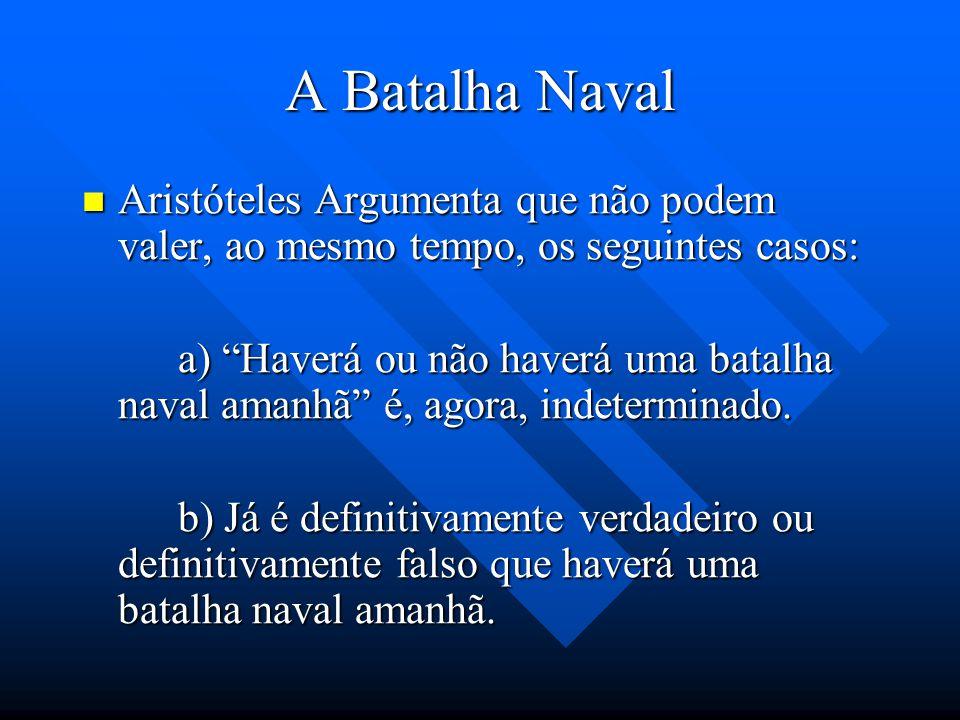 A Batalha Naval Aristóteles. De Interpretatione IX (uma lógica com um terceiro valor). Aristóteles. De Interpretatione IX (uma lógica com um terceiro