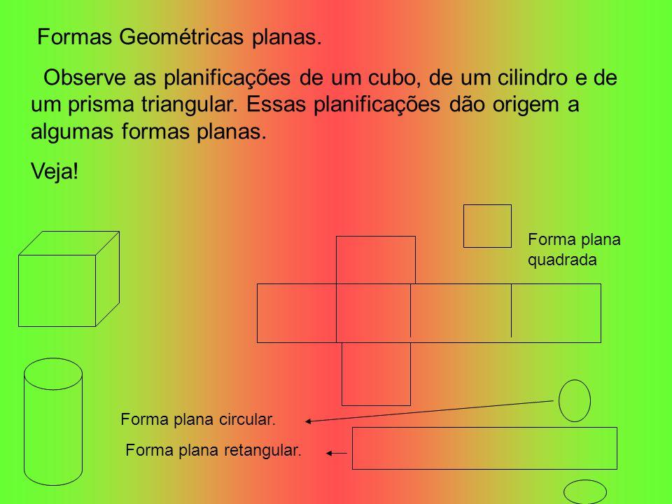 Formas Geométricas planas. Observe as planificações de um cubo, de um cilindro e de um prisma triangular. Essas planificações dão origem a algumas for