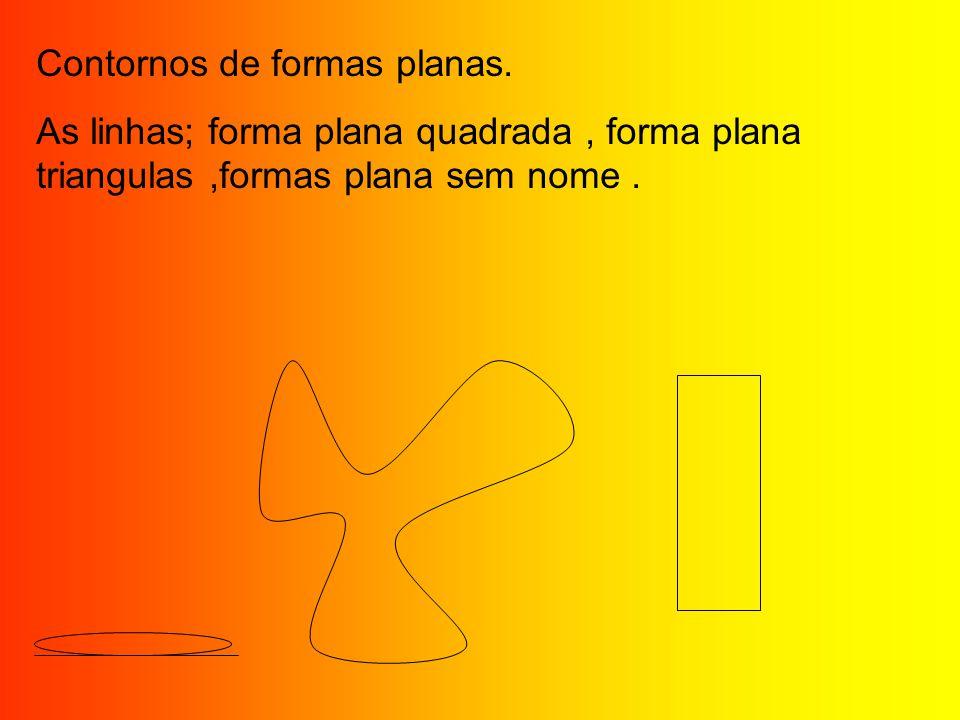 Contornos de formas planas. As linhas; forma plana quadrada, forma plana triangulas,formas plana sem nome.