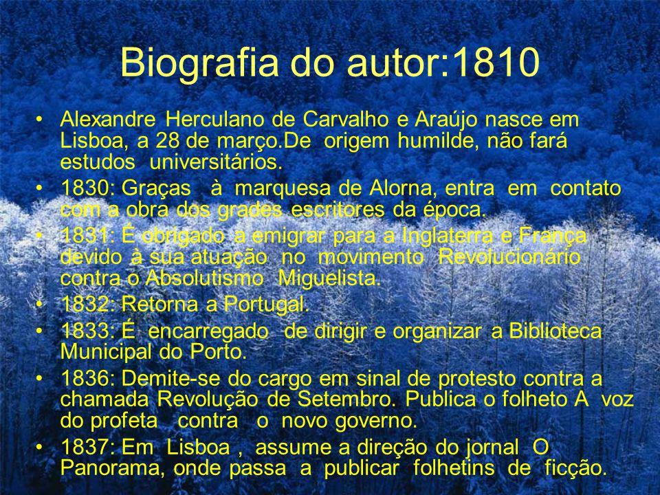 NOME DA OBRA Eurico,O Presbítero Nome do autor: Alexandre Herculano Ano que foi publicado: em 1844 Contexto histórico: Invasão da Península Ibérica pe