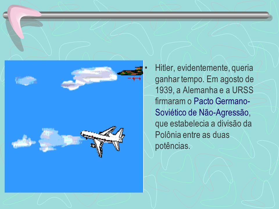 Hitler, evidentemente, queria ganhar tempo.