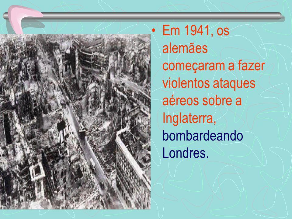 Em 1941, os alemães começaram a fazer violentos ataques aéreos sobre a Inglaterra, bombardeando Londres.