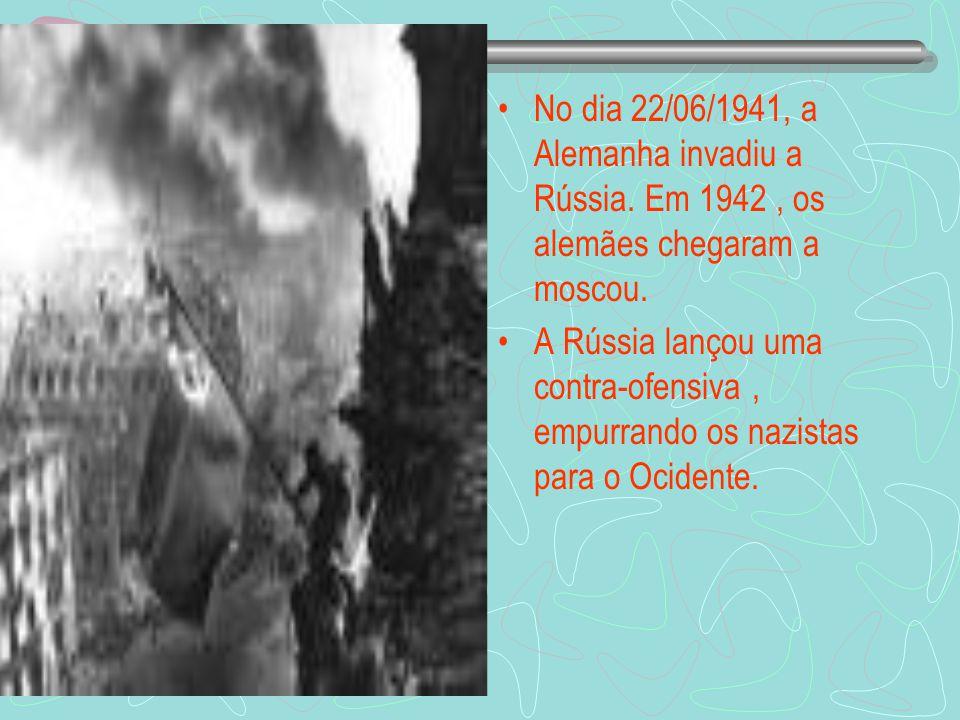 No dia 22/06/1941, a Alemanha invadiu a Rússia.Em 1942, os alemães chegaram a moscou.