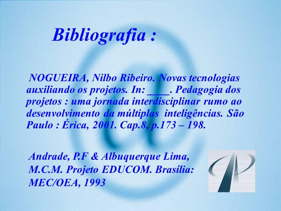 NOGUEIRA, Nilbo Ribeiro. Novas tecnologias auxiliando os projetos. In: ____. Pedagogia dos projetos : uma jornada interdisciplinar rumo ao desenvolvim