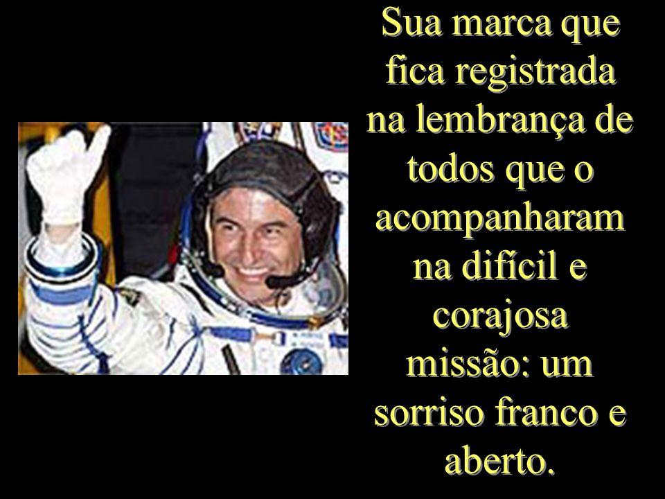 Marcos Pontes levou a bandeira do Brasil e a coragem dos brasileiros aonde poucos chegaram.