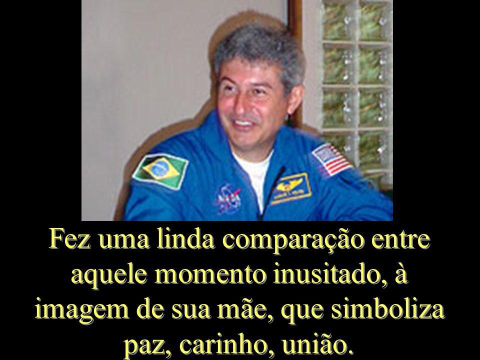 Lá em cima, ele deu muitas demonstrações de seu orgulho por ser brasileiro.