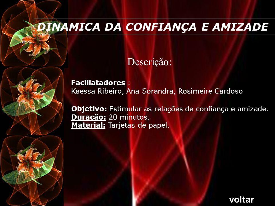 DINAMICA DA CONFIANÇA E AMIZADE Descrição: Objetivo: Estimular as relações de confiança e amizade.