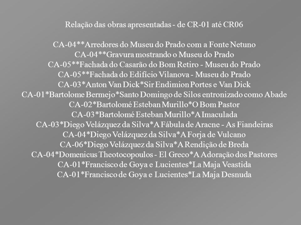 Relação das obras apresentadas - de CR-01 até CR06 CA-04**Arredores do Museu do Prado com a Fonte Netuno CA-04**Gravura mostrando o Museu do Prado CA-