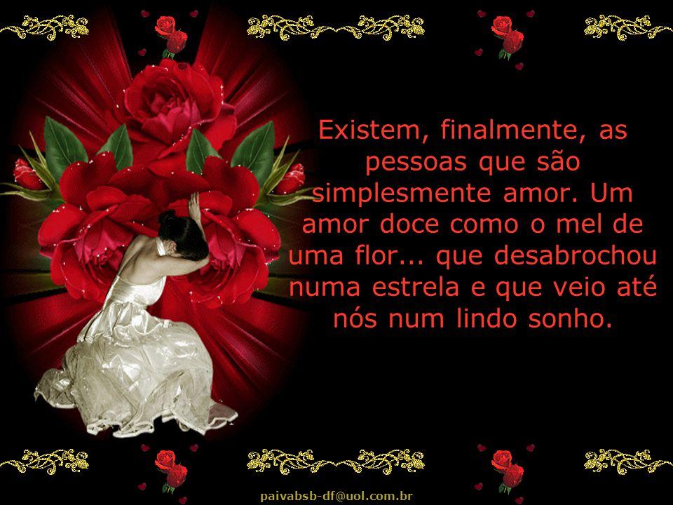 Mas com o tempo, as flores murcham, e nos enchem de saudade de sua cor e de seu perfume...