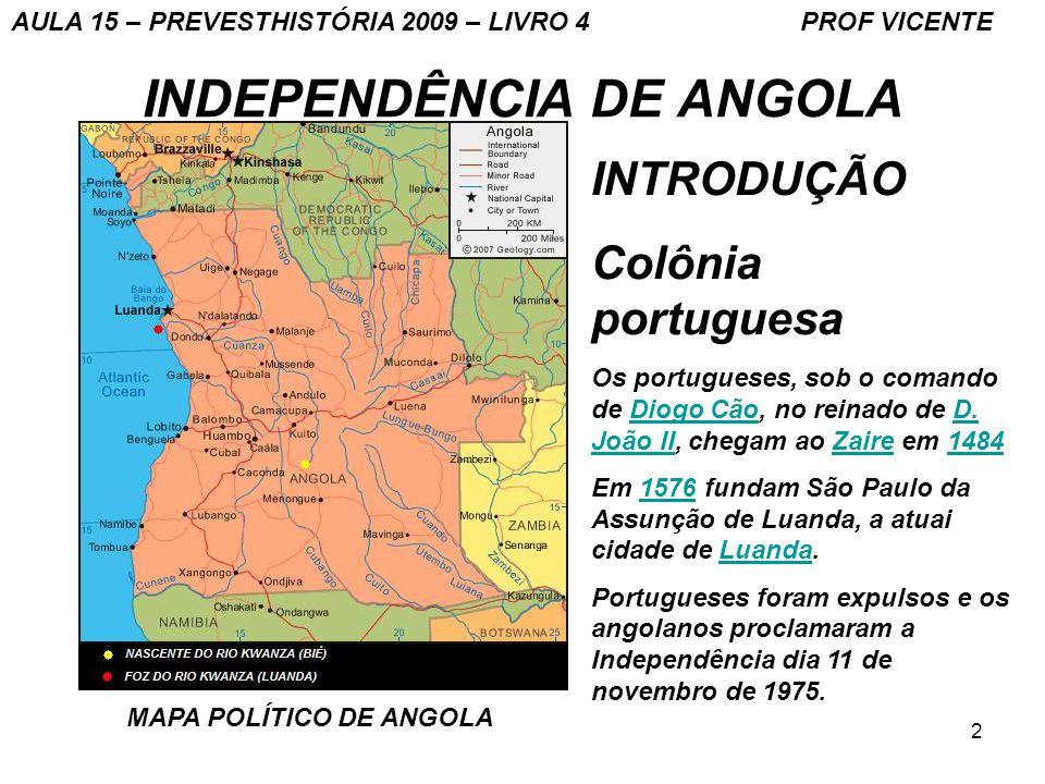 2 INDEPENDÊNCIA DE ANGOLA MAPA POLÍTICO DE ANGOLA INTRODUÇÃO Colônia portuguesa Os portugueses, sob o comando de Diogo Cão, no reinado de D. João II,