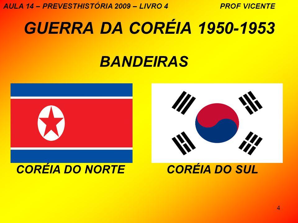 15 GUERRA DA CORÉIA 1950-1953 DESFILE NA CORÉIA DO NORTE AULA 14 – PREVESTHISTÓRIA 2009 – LIVRO 4 PROF VICENTE