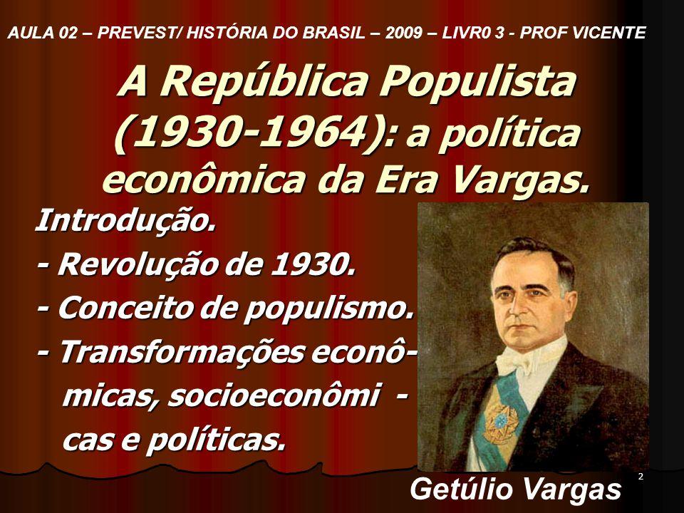 1 BEM-VINDOS À REVOLUÇÃO DE 1930 AULA 02 – PREVEST/HISTÓRIA DO BRASIL– 2009 LIVRO 3 -PROF. VICENTE.