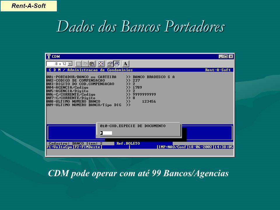 Dados dos Bancos Portadores Rent-A-Soft CDM pode operar com até 99 Bancos/Agencias