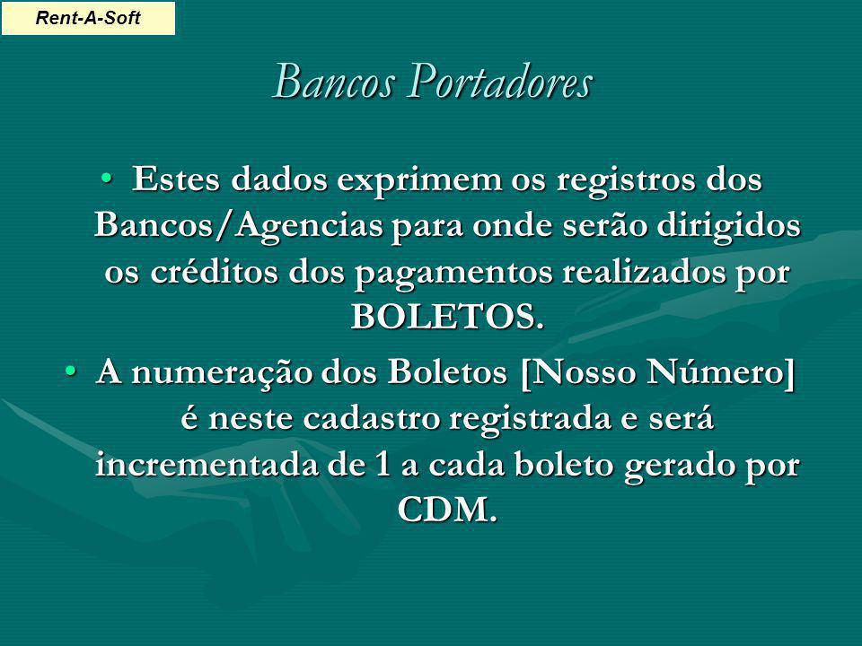 Bancos Portadores Estes dados exprimem os registros dos Bancos/Agencias para onde serão dirigidos os créditos dos pagamentos realizados por BOLETOS.Es