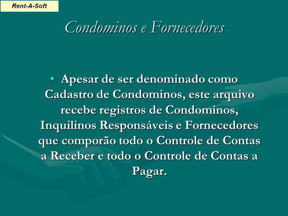Condominos e Fornecedores Apesar de ser denominado como Cadastro de Condominos, este arquivo recebe registros de Condominos, Inquilinos Responsáveis e