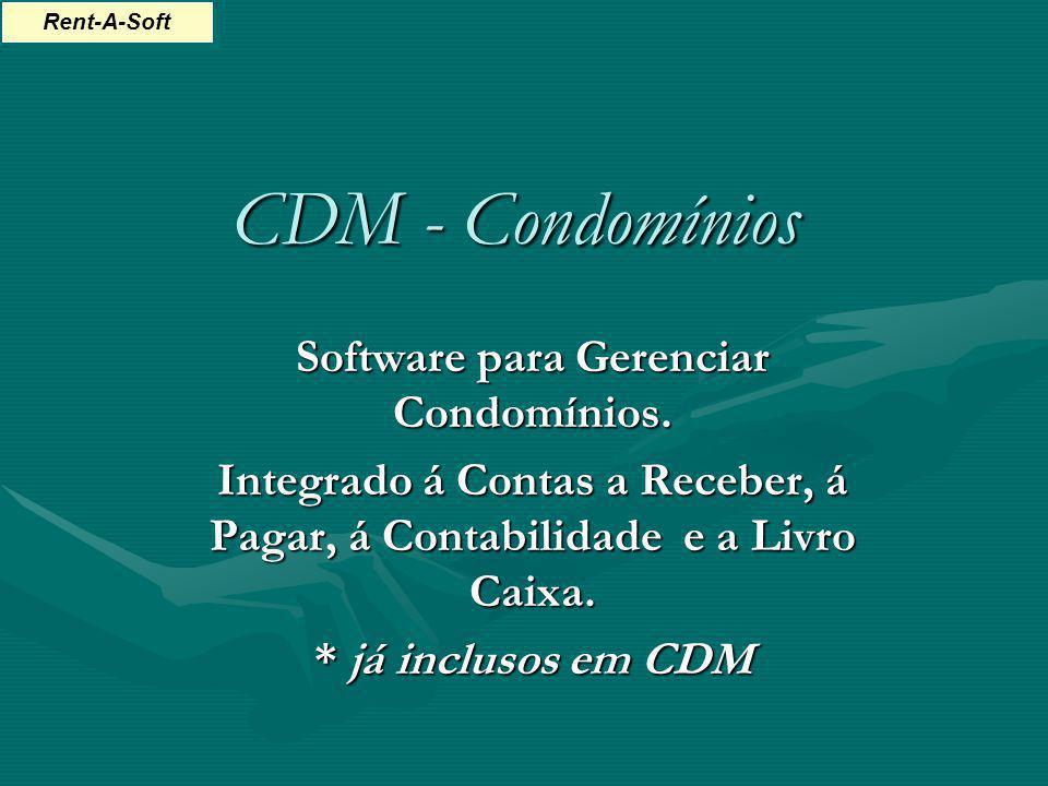 CDM - Condomínios Software para Gerenciar Condomínios. Integrado á Contas a Receber, á Pagar, á Contabilidade e a Livro Caixa. * já inclusos em CDM Re