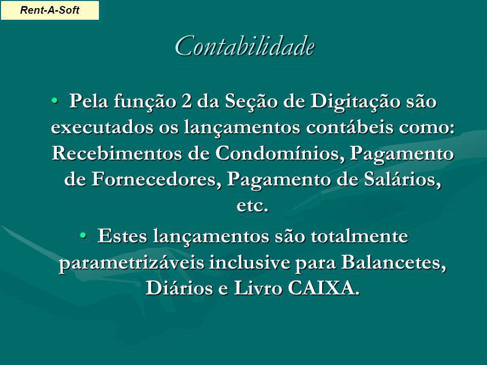 Contabilidade Pela função 2 da Seção de Digitação são executados os lançamentos contábeis como: Recebimentos de Condomínios, Pagamento de Fornecedores