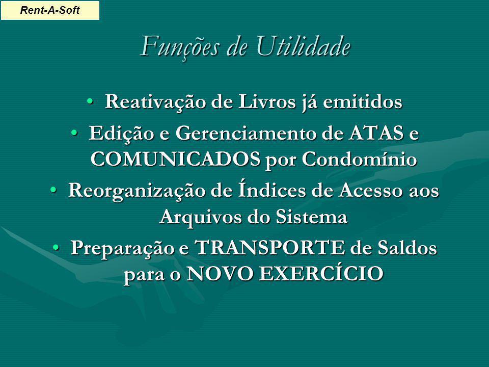 Funções de Utilidade Reativação de Livros já emitidosReativação de Livros já emitidos Edição e Gerenciamento de ATAS e COMUNICADOS por CondomínioEdiçã