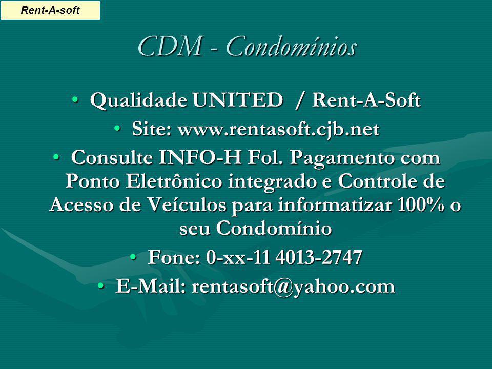 CDM - Condomínios Qualidade UNITED / Rent-A-SoftQualidade UNITED / Rent-A-Soft Site: www.rentasoft.cjb.netSite: www.rentasoft.cjb.net Consulte INFO-H