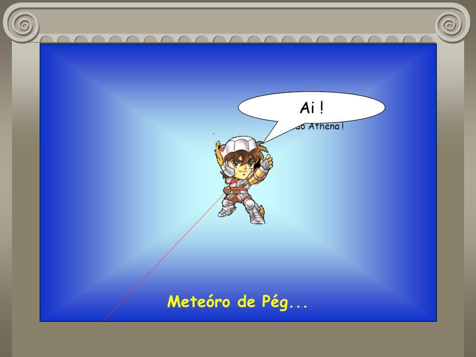 Meteóro de Pég... Milo vai se arrepender de ter traído Athena ! Ai !