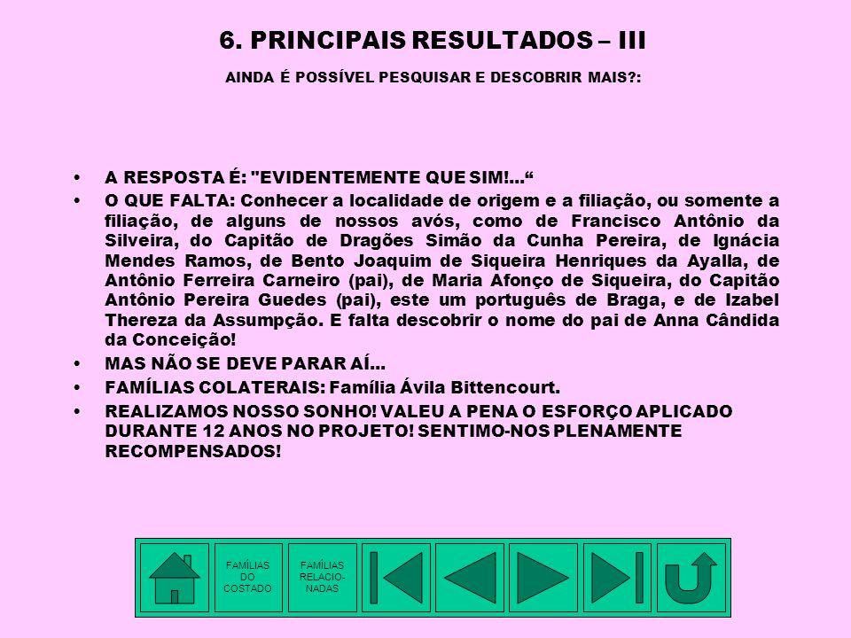 6. PRINCIPAIS RESULTADOS – II REVELAÇÕES DO PROJETO DE PESQUISA GENEALÓGICA: NA 3ª GERAÇÃO - DOS AVÓS DELE: Joaquina Cândida da Conceição (Pereira Gue
